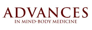 Advances in Mind-Body Medicine